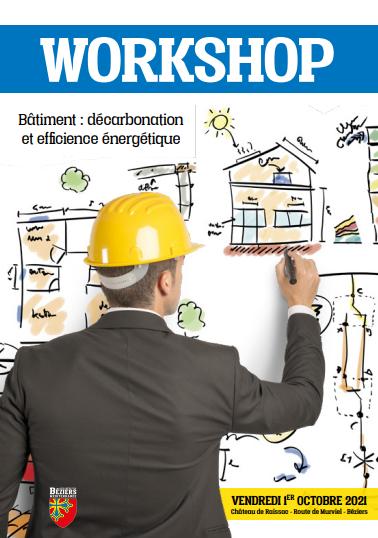 «Bâtiment : Décarbonation et efficience énergétique» au programme du prochain Workshop organisé ce 01/10 par Béziers Méditerranée